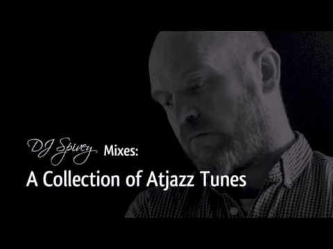 DJ Spivey Mixes: A Collection of Atjazz Tunes (A Deep House Mix)