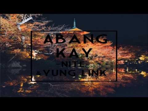 Abang Kay & Yung Link - Nite