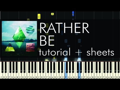 Rather Be - Piano Tutorial - How to Play - Clean Bandit + Sheets
