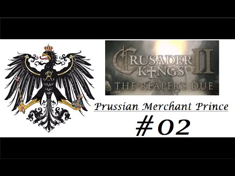CK2 - The Reaper's Due - Prussian Merchant Prince - #02 (Forging A Kingdom)
