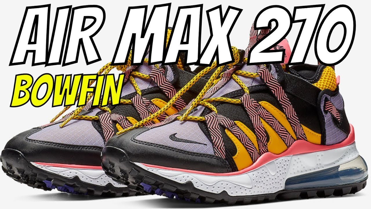 finest selection 7b10f ff41c NIKE AIR MAX 270 BOWFIN IN CLASSIC ACG COLORS SNEAKER REVIEW