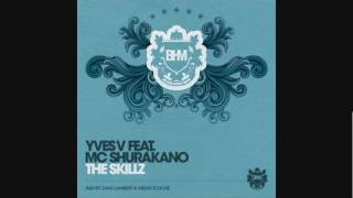 Yves V ft MC Shurakano - The Skillz (Extended)