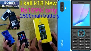 I kall k18 New unboxing only 1099Rs keypad mobile unboxing
