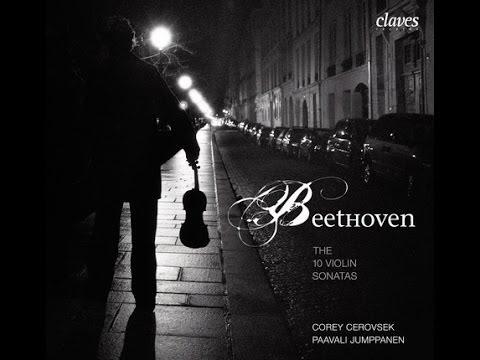 Corey Cerovsek & Paavali Jumppanen - L.v. Beethoven: The 10 Violin Sonatas / Complete Sonata No. 7