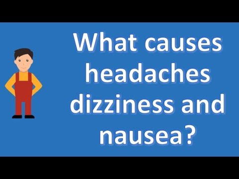 What Causes Headaches Dizziness And Nausea
