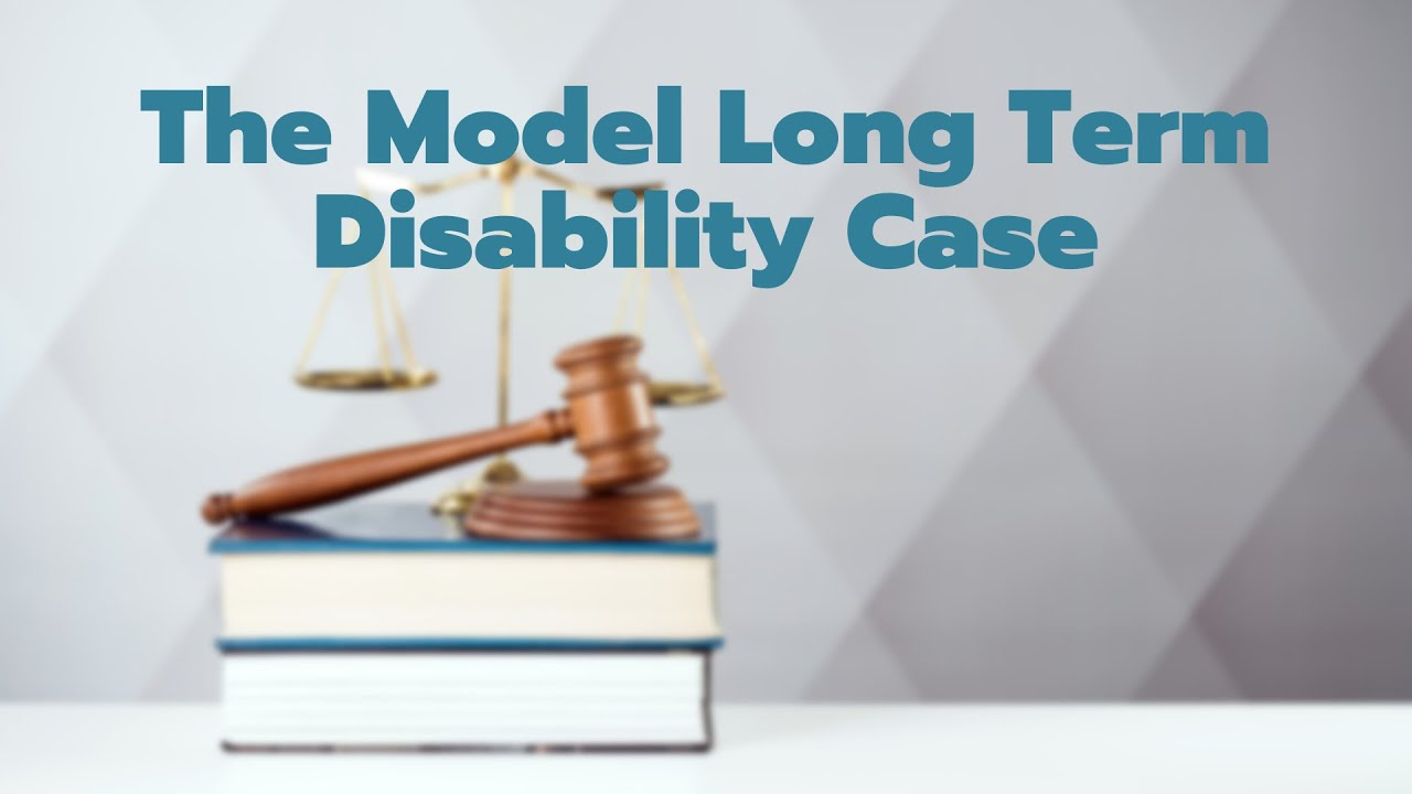 What is the Model Long Term Disability Case?