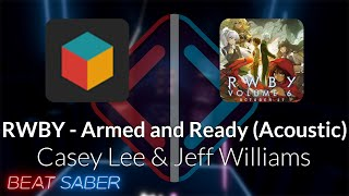 Beat Saber | Rocker | Casey Lee & Jeff Williams - Armed and Ready (Acoustic) [Expert] #1 FC | 94.80%