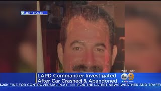 LAPD Commander Investigated After Unmarked Vehicle Found Crashed And Abandoned