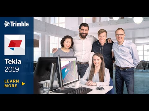 Tekla 2019 software available now - Tout sur la nouvelle