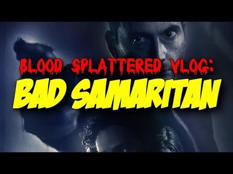 Bad Samaritan (2018) – Blood Splattered Vlog (Horror Movie Review)