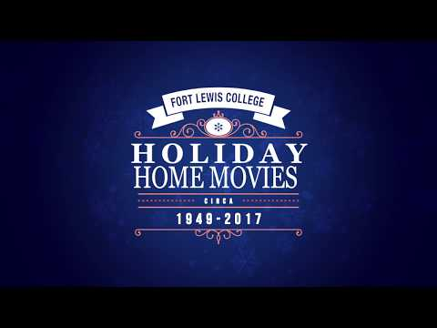 Thumbnail for Fort Lewis College's Holiday Home Movies 2017