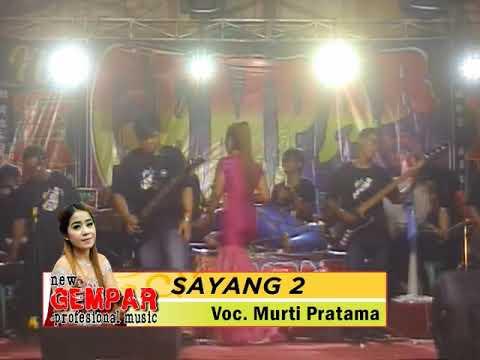 Sayang 2 Murti Pratama New Gempar