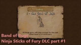 Band of Bugs: Ninja Sticks of Fury DLC part #1