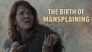The Birth of Mansplaining (Cavemansplaining)