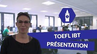 Le TOEFL IBT: Présentation - Anglais