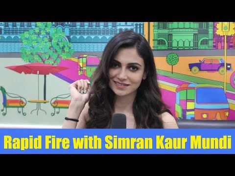 Rapid fire with Simran Kaur Mundi