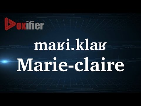 How to Pronunce Marie-Claire in French - Voxifier.com