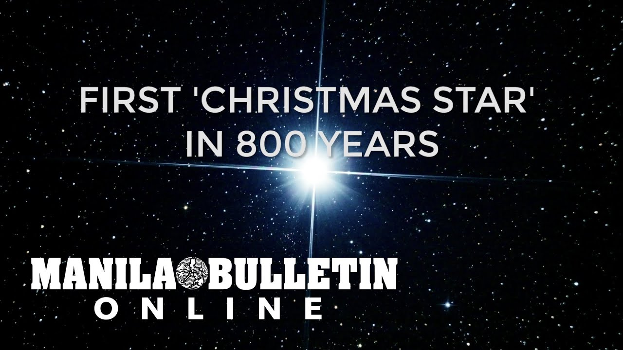 First 'Christmas Star' in 800 years - Manila Bulletin Online