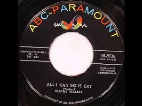 Wayne Walker - All I Can Do Is Cry