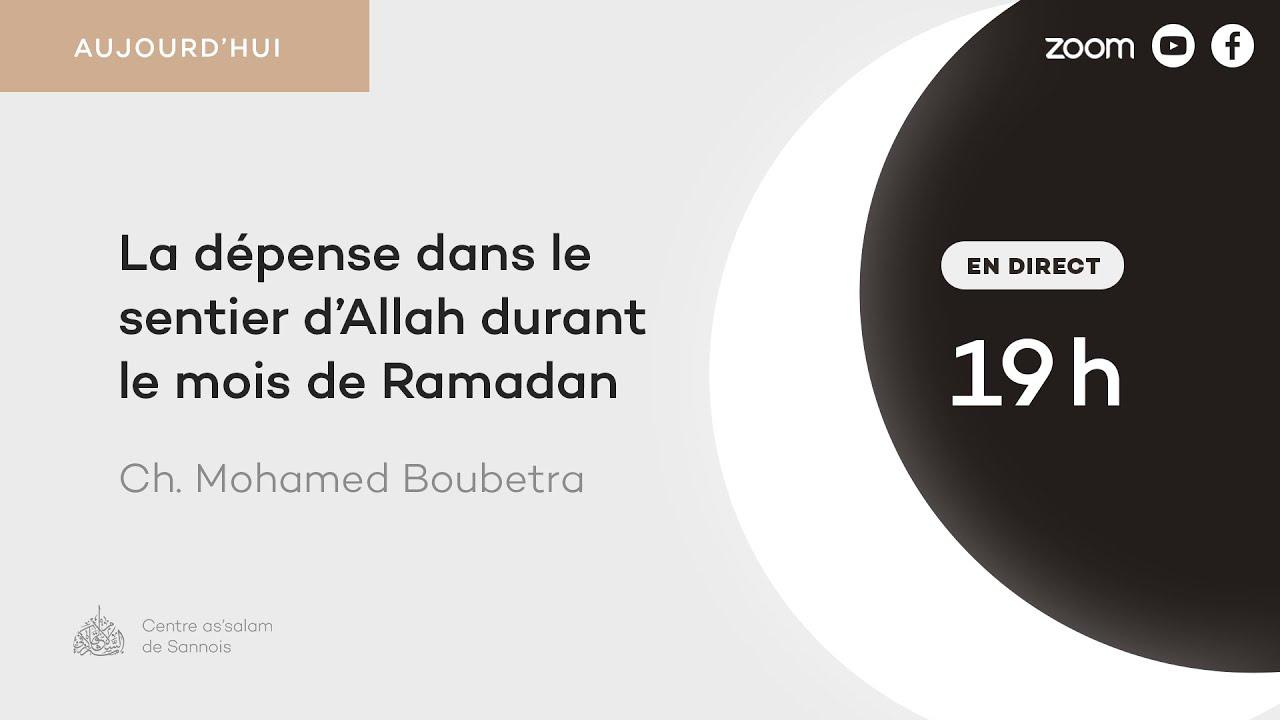 La dépense dans le sentier d'Allah durant le mois de Ramadan - Ch Mohamed Boubetra