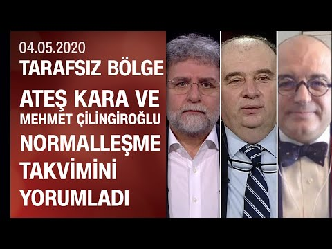 Ateş Kara veMehmet Çilingiroğlu, normalleşme takvimini değerlendirdi - Tarafsız Bölge 04.05.2020