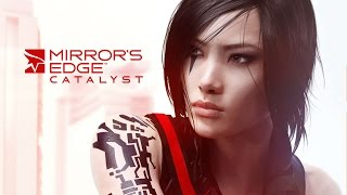 Mirror's Edge: Catalyst — Релиз на русском! (60 FPS)