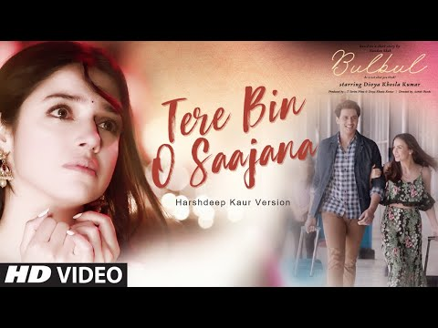 Bulbul: Tere Bin O Saajana Video Song | Divya Khosla Kumar | Meet Bros | Harshdeep Kaur (Version)