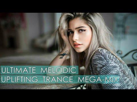 ♫ ULTIMATE Melodic Uplifting Trance Mega-Mix [February 2017 Top 25] ♫