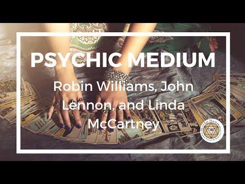 Psychic Mediumship:  Robin Williams, John Lennon, Linda McCartney