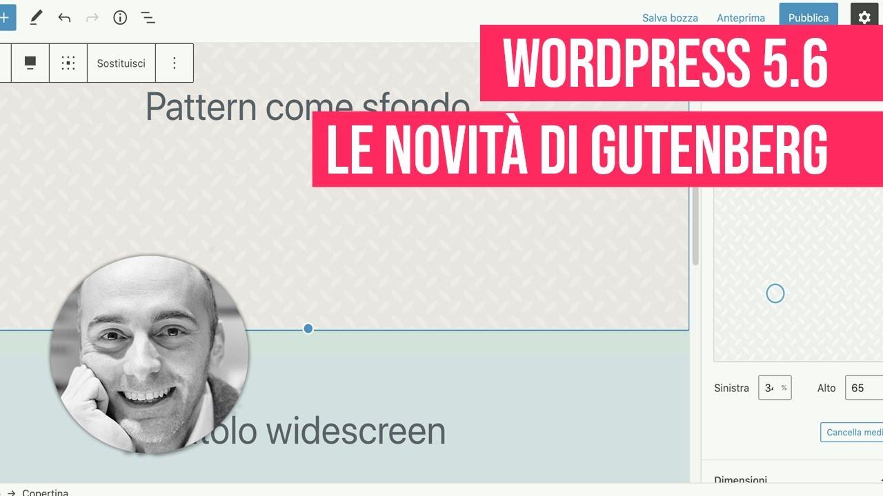 WordPress 5.6: tutte le novità dell'editor Gutenberg