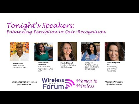 Panel Discussion - Women in Wireless - Enhancing Perception to Gain Recognition