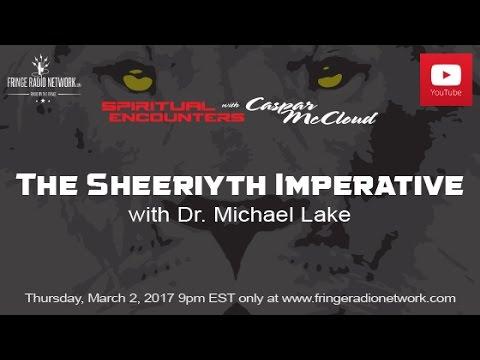 Spiritual Encounter – The Sheeriyth Imperative with Dr. Michael Lake