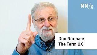 Don Norman: Le terme de ''UX''