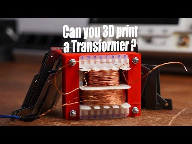 Can you 3D print a Transformer? (Experiment) || How to make a mains Transformer!