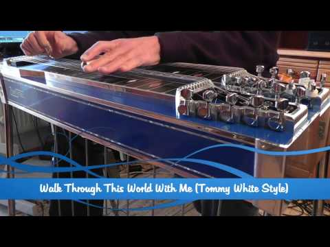 Walk Through This World With Me (Tommy White Style) Pedal Steel Guitar