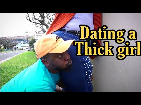 Dating A Thick Girl