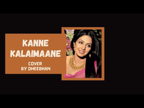 Kanne Kalaimane | Surmayee Akhiyon Mein (Tamil Cover) by Dheebhan | A Tribute to Actor Sridevi