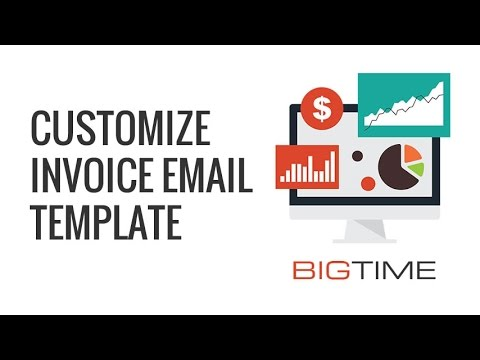 How To Customize Invoice Email Template In Bigtime - Youtube