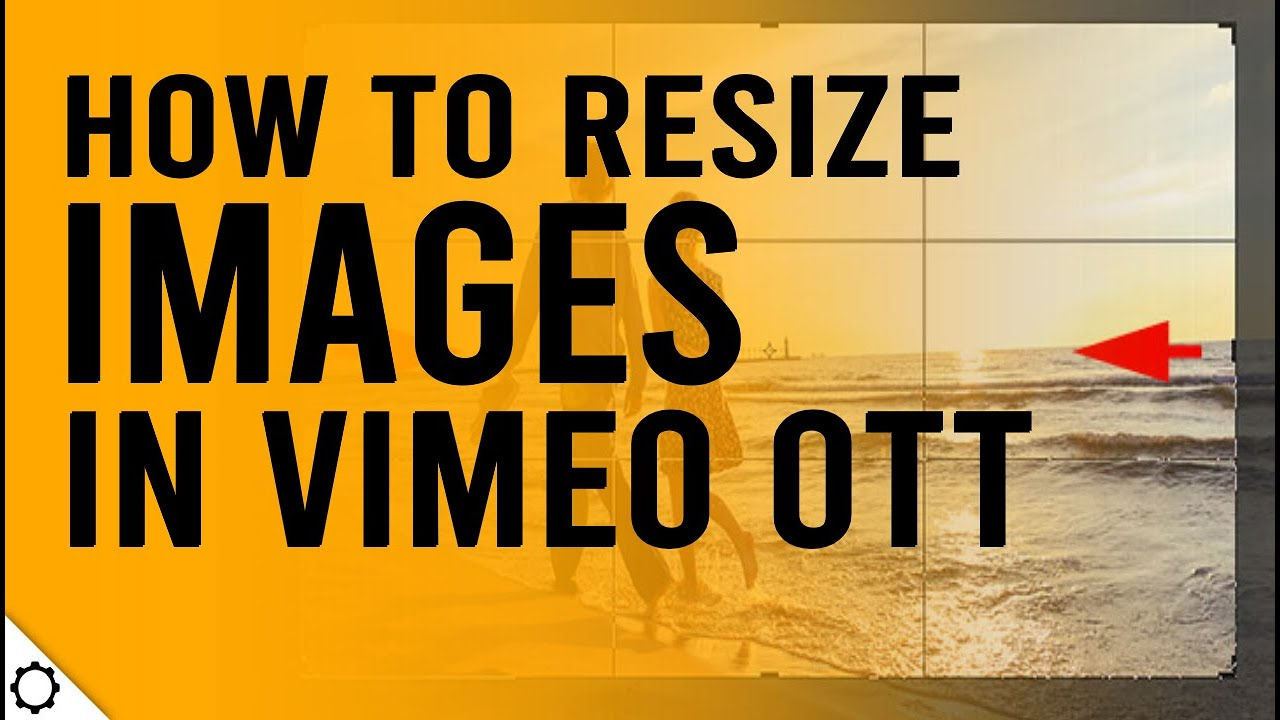 Vimeo OTT Tutorial - How to Resize an Image in Vimeo OTT Editor without Code