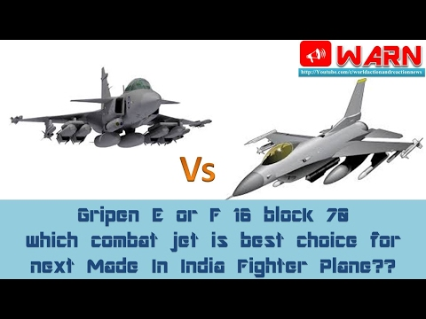 Gripen E or F 16 block 70, which combat jet is best choice for next Made In India Fighter Plane?