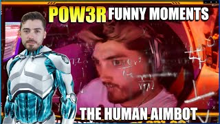 POW3R FUNNY MOMENTS #1 THE HUMAN AIMBOT