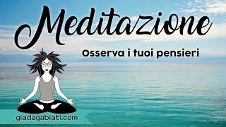 Yoga - MEDITAZIONE GUIDATA - Osserva i tuoi pensieri - Italiano