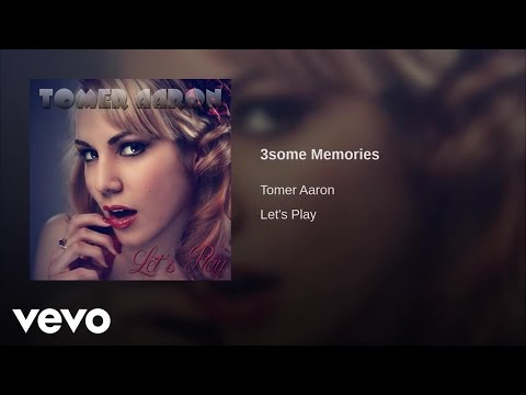 Tomer Aaron - 3some Memories (Vocal Version) [Audio]