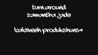 Turn Around - Samantha Jade