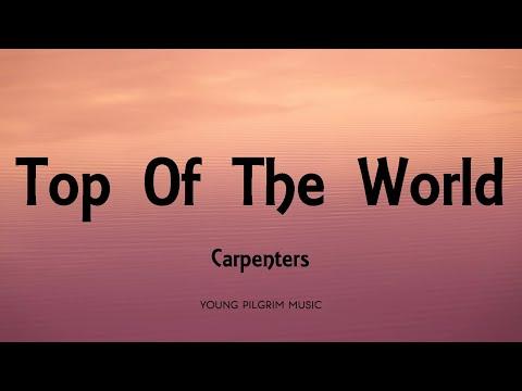 Carpenters - Top Of The World (Lyrics)