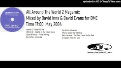 All Around The World 2 Megamix (DMC Mix by David Inns & Evans May 2004)