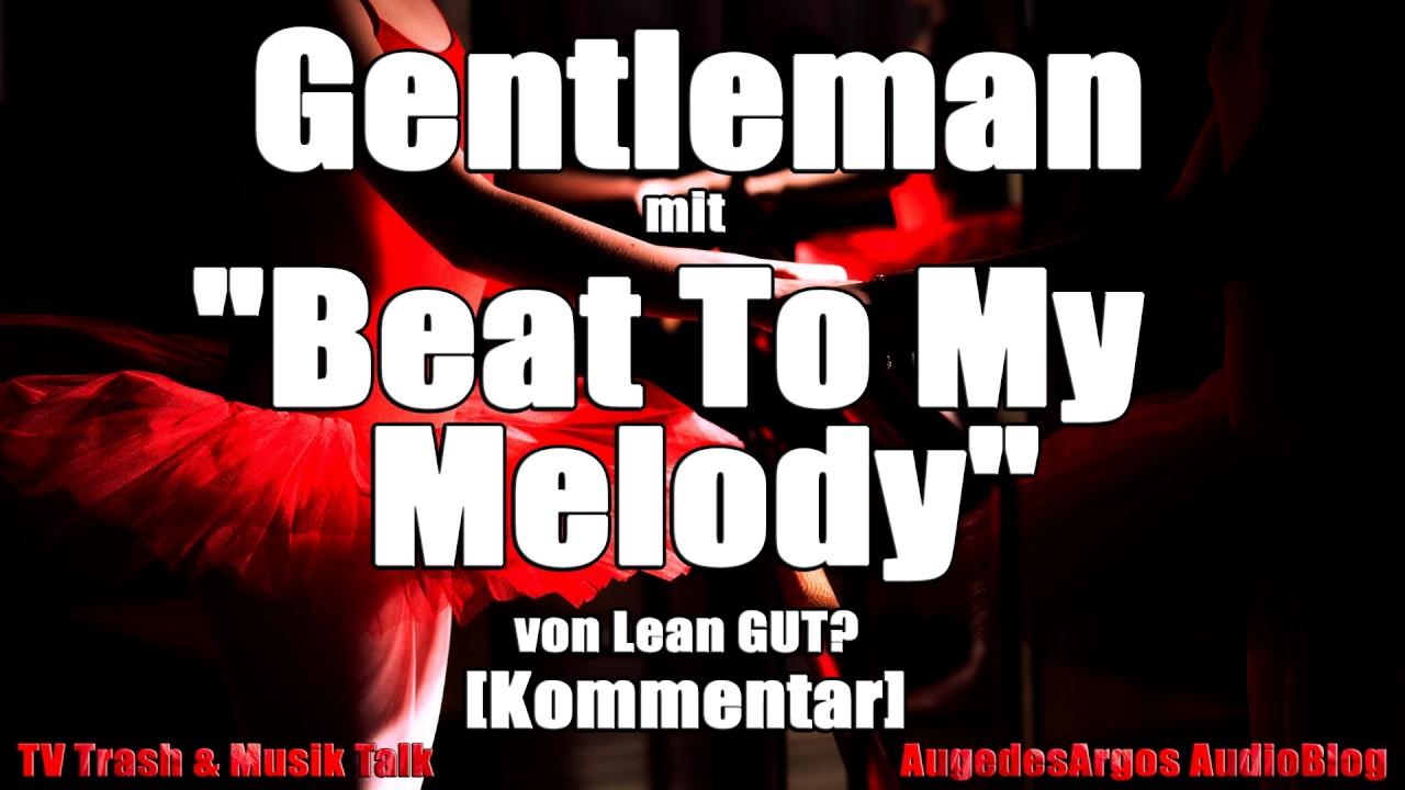 Gentleman Mit Beat To My Melody Von Lena Gut Kommentar Youtube