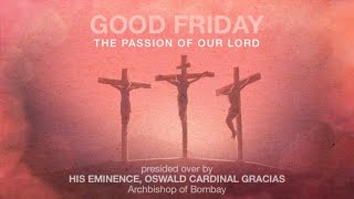 Good Friday | The Passion of Our Lord | Archdiocese of Bombay