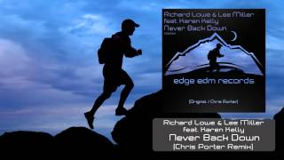 Richard Lowe & Lee Miller ft Karen Kelly - Never Back Down (Chris Porter Remix) [OUT NOW!]