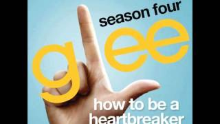 Glee Season 4 - How To Be A Heartbreaker [DOWNLOAD HQ]